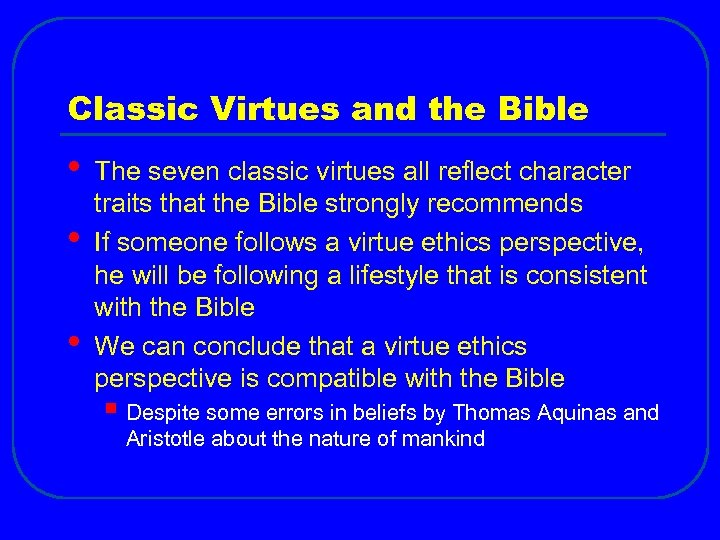 Classic Virtues and the Bible • • • The seven classic virtues all reflect