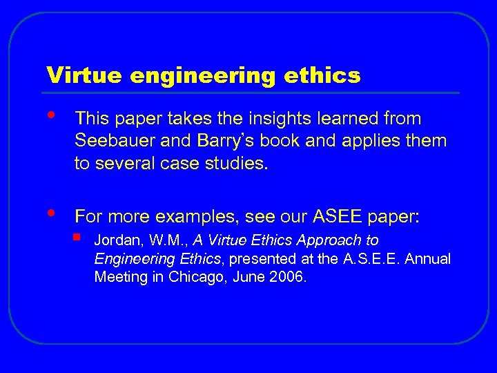Virtue engineering ethics • This paper takes the insights learned from Seebauer and Barry's