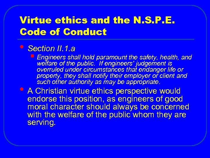 Virtue ethics and the N. S. P. E. Code of Conduct • Section II.