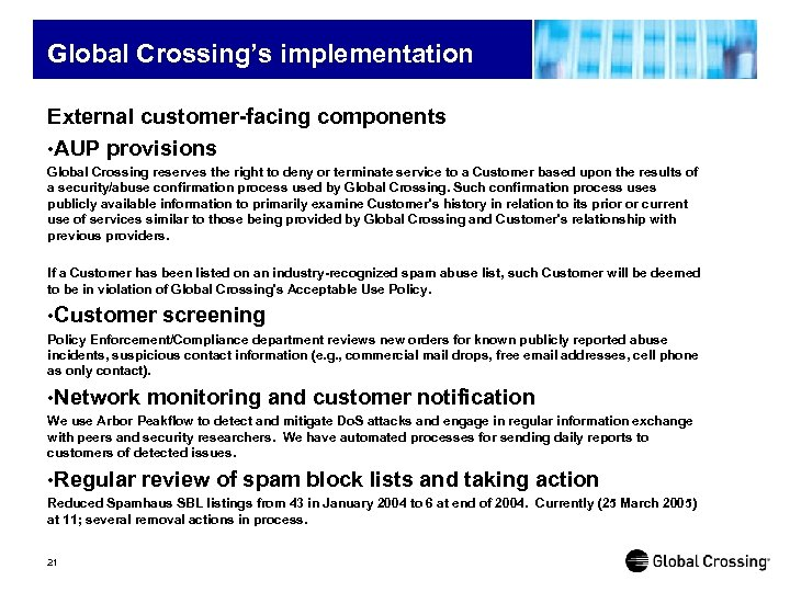 Global Crossing's implementation External customer-facing components • AUP provisions Global Crossing reserves the right