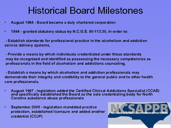 Historical Board Milestones • August 1984 - Board became a duly chartered corporation •