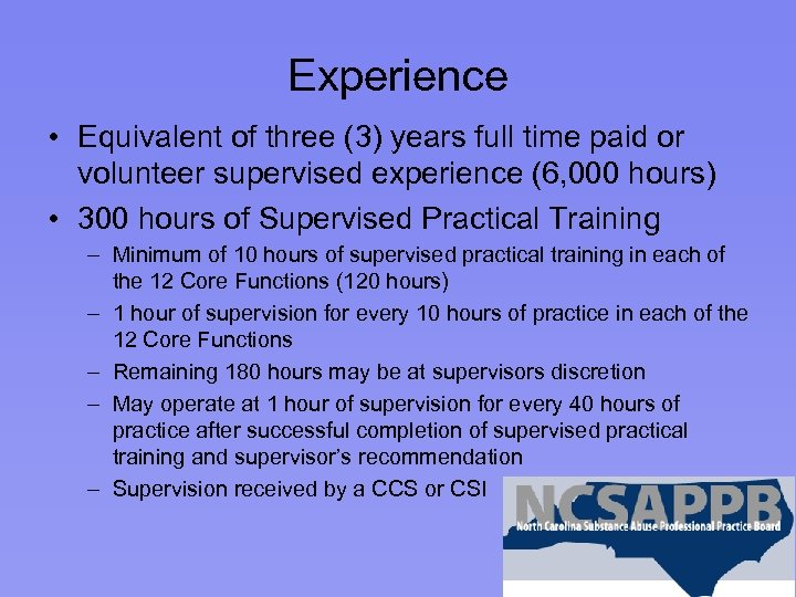 Experience • Equivalent of three (3) years full time paid or volunteer supervised experience