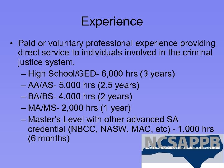 Experience • Paid or voluntary professional experience providing direct service to individuals involved in