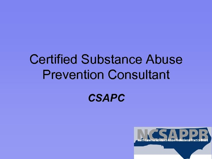 Certified Substance Abuse Prevention Consultant CSAPC