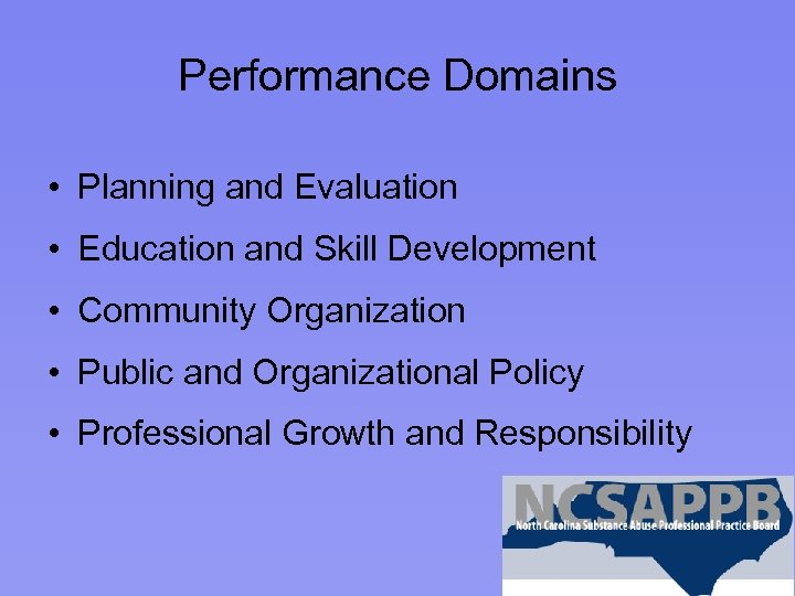 Performance Domains • Planning and Evaluation • Education and Skill Development • Community Organization