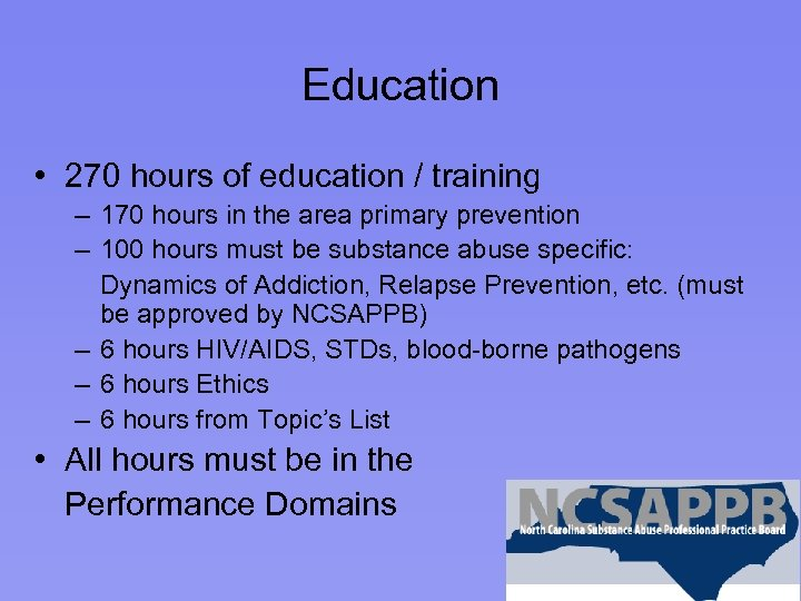 Education • 270 hours of education / training – 170 hours in the area