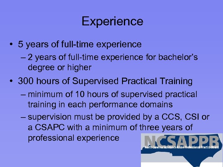 Experience • 5 years of full-time experience – 2 years of full-time experience for