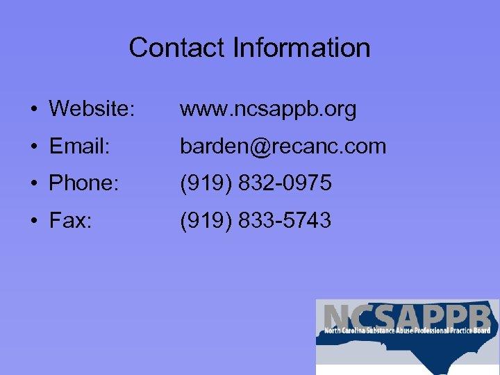Contact Information • Website: www. ncsappb. org • Email: barden@recanc. com • Phone: (919)