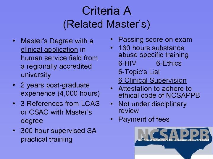 Criteria A (Related Master's) • Master's Degree with a clinical application in human service