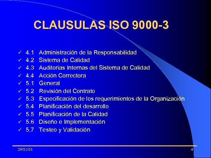 CLAUSULAS ISO 9000 -3 ü ü ü 4. 1 4. 2 4. 3 4.