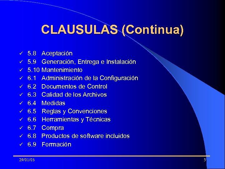 CLAUSULAS (Continua) ü ü ü 5. 8 5. 9 5. 10 6. 1 6.