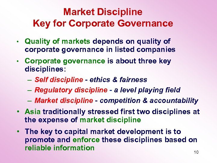 Market Discipline Key for Corporate Governance Quality of markets depends on quality of corporate