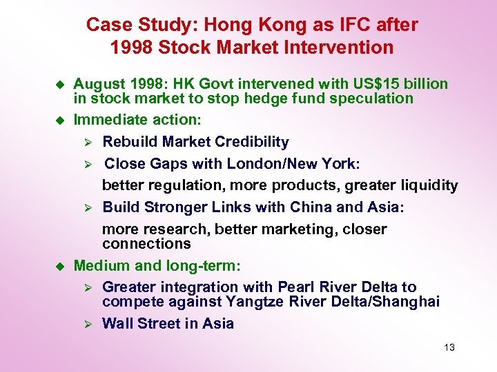 Case Study: Hong Kong as IFC after 1998 Stock Market Intervention u u u