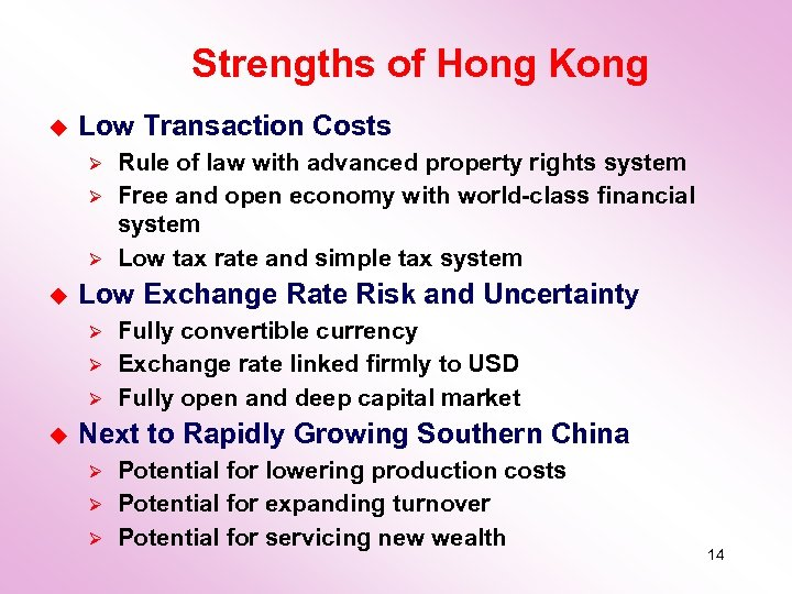 Strengths of Hong Kong u Low Transaction Costs Ø Ø Ø u Low Exchange