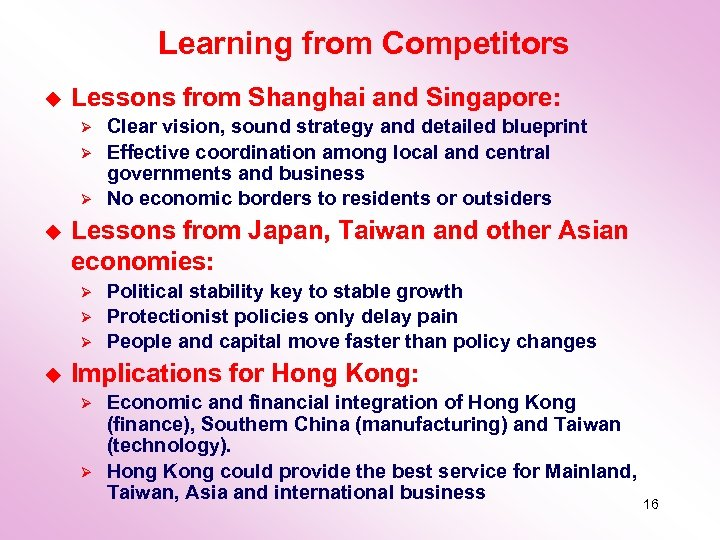 Learning from Competitors u Lessons from Shanghai and Singapore: Ø Ø Ø u Lessons