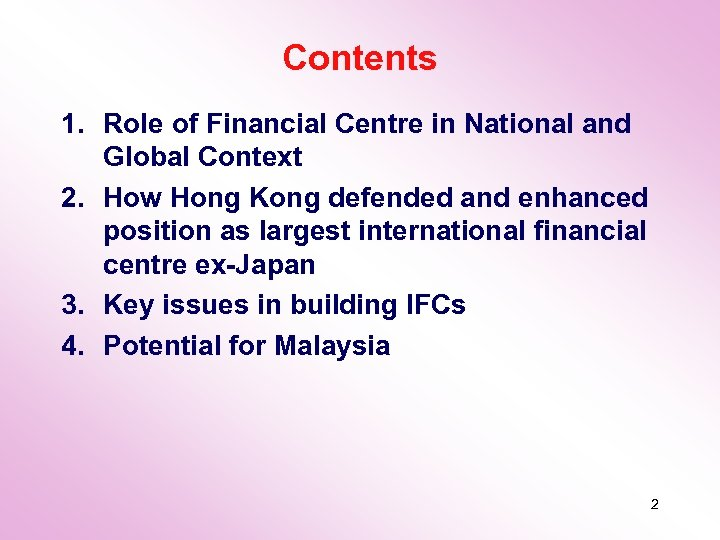 Contents 1. Role of Financial Centre in National and Global Context 2. How Hong