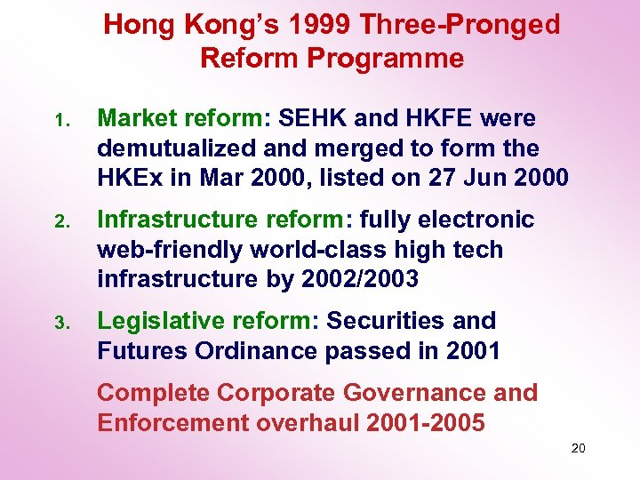 Hong Kong's 1999 Three-Pronged Reform Programme 1. Market reform: SEHK and HKFE were demutualized