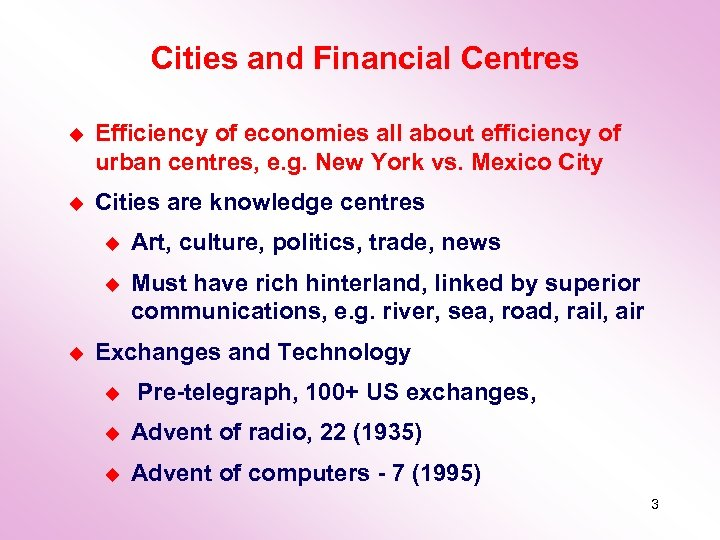 Cities and Financial Centres u Efficiency of economies all about efficiency of urban centres,
