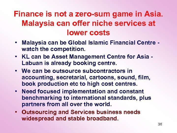 Finance is not a zero-sum game in Asia. Malaysia can offer niche services at