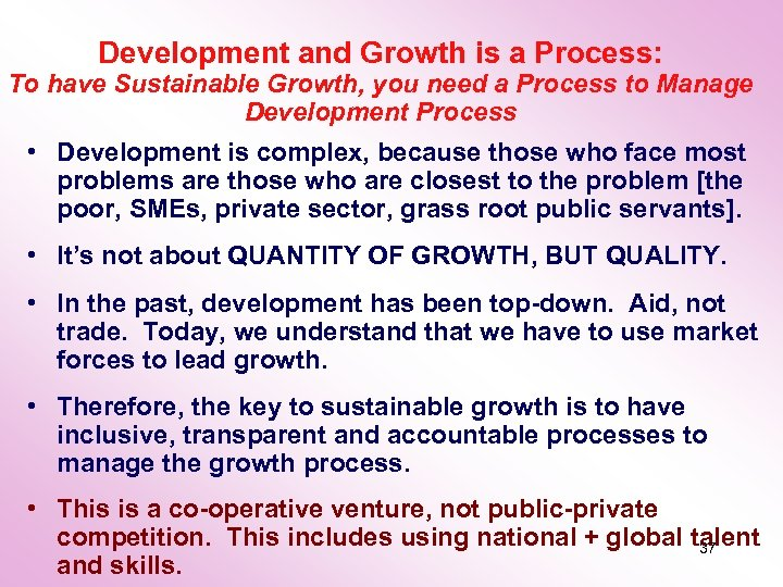 Development and Growth is a Process: To have Sustainable Growth, you need a Process
