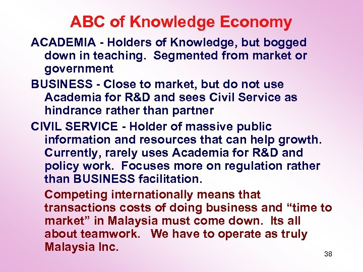 ABC of Knowledge Economy ACADEMIA - Holders of Knowledge, but bogged down in teaching.