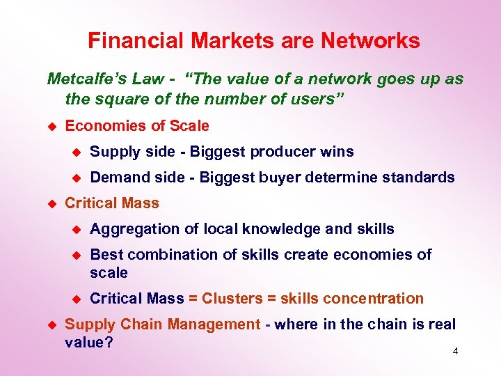 "Financial Markets are Networks Metcalfe's Law - ""The value of a network goes up"