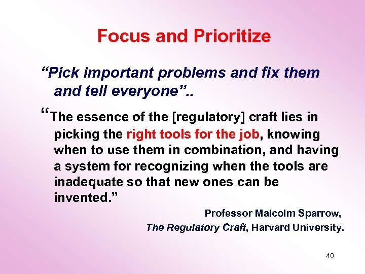 "Focus and Prioritize ""Pick important problems and fix them and tell everyone"". . ""The"