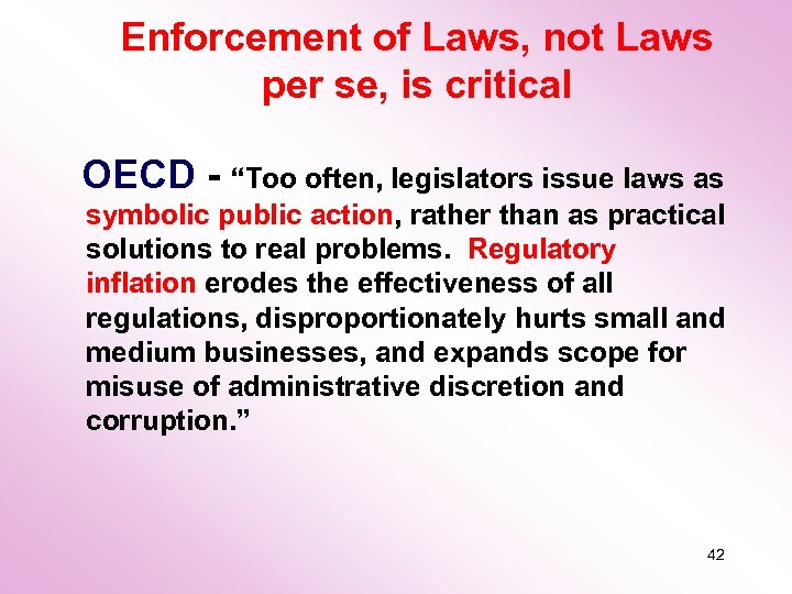 "Enforcement of Laws, not Laws per se, is critical OECD - ""Too often, legislators"
