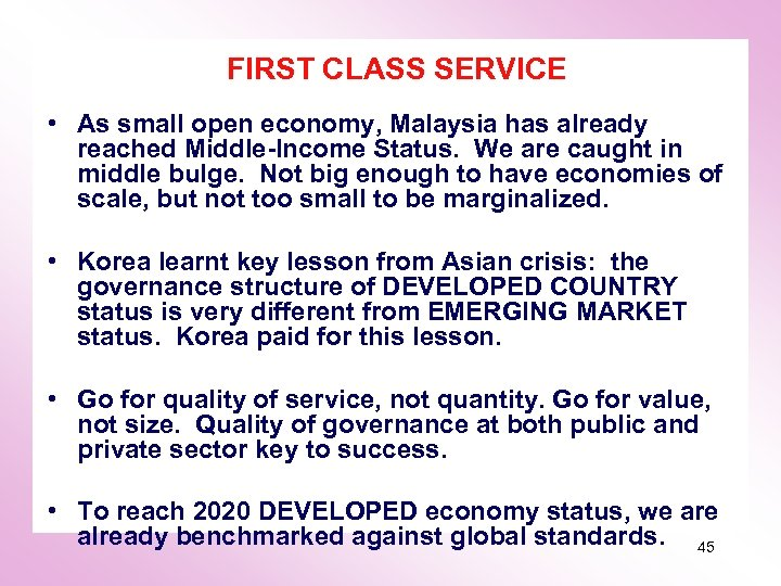 FIRST CLASS SERVICE • As small open economy, Malaysia has already reached Middle-Income Status.