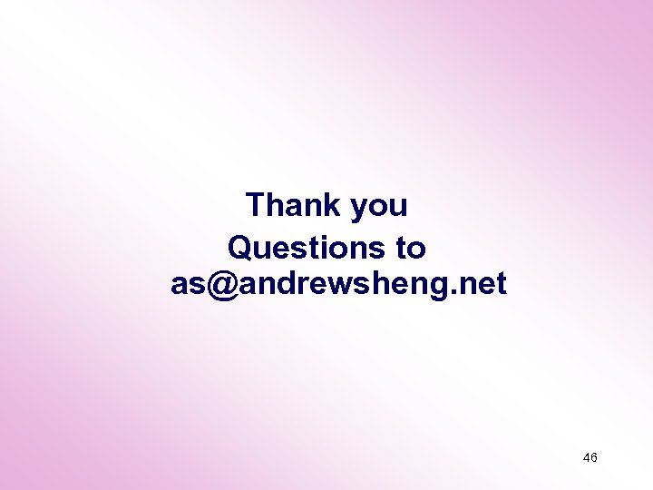 Thank you Questions to as@andrewsheng. net 46