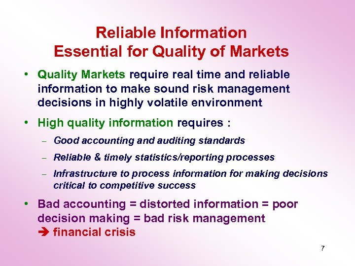 Reliable Information Essential for Quality of Markets • Quality Markets require real time and