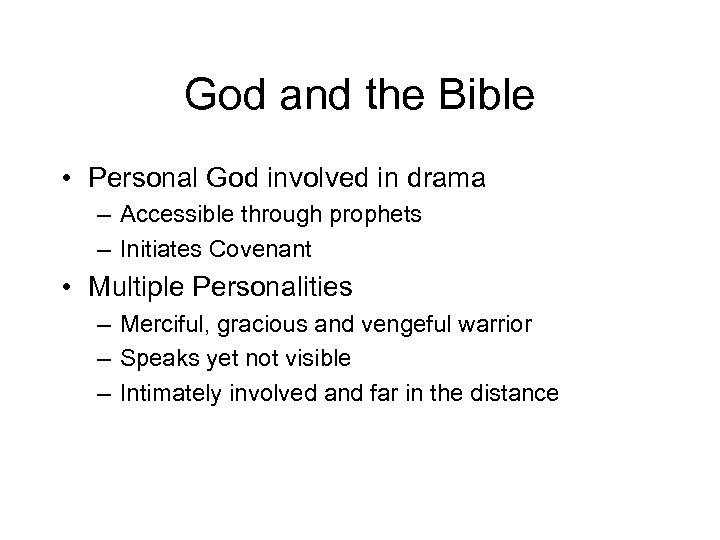 God and the Bible • Personal God involved in drama – Accessible through prophets
