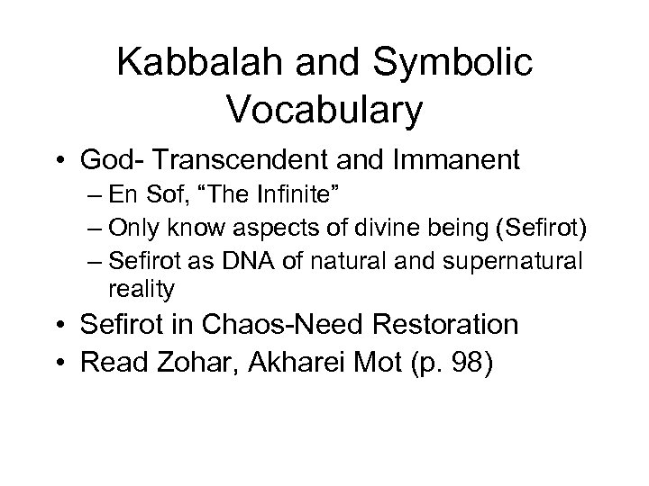 "Kabbalah and Symbolic Vocabulary • God- Transcendent and Immanent – En Sof, ""The Infinite"""