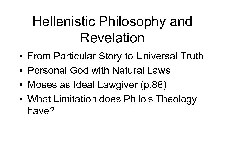 Hellenistic Philosophy and Revelation • • From Particular Story to Universal Truth Personal God