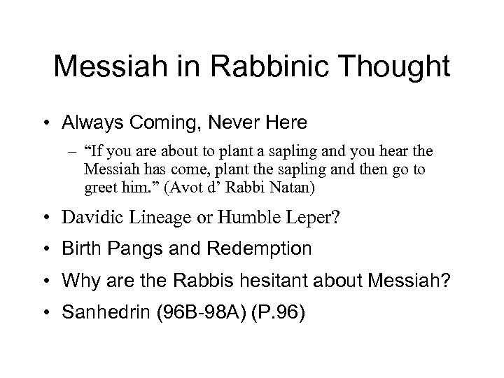 "Messiah in Rabbinic Thought • Always Coming, Never Here – ""If you are about"