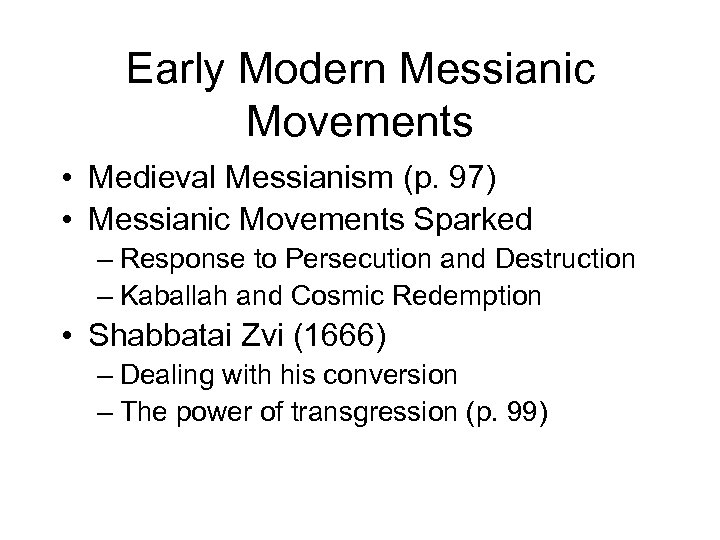 Early Modern Messianic Movements • Medieval Messianism (p. 97) • Messianic Movements Sparked –