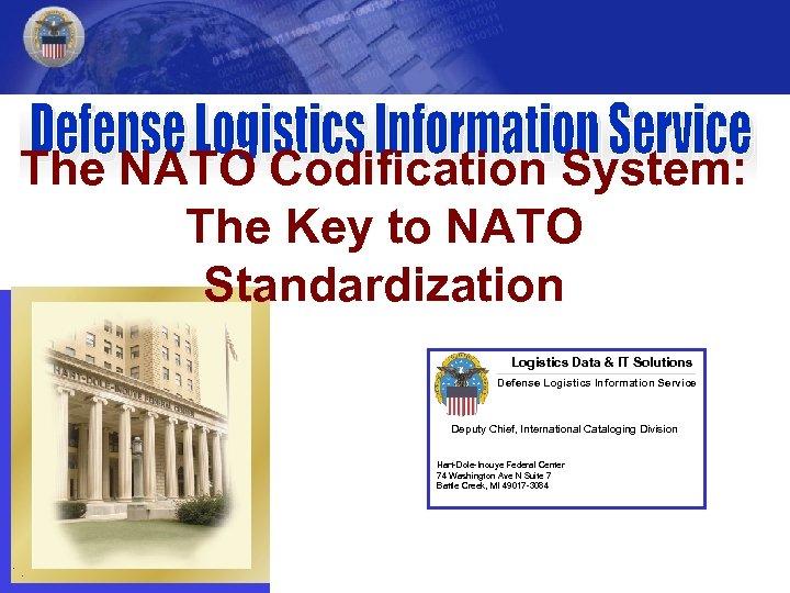 The NATO Codification System: The Key to NATO Standardization Logistics Data & IT Solutions