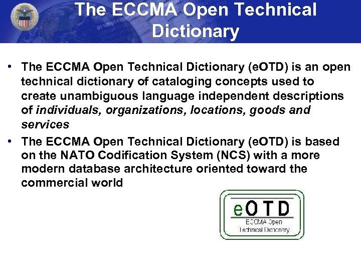 The ECCMA Open Technical Dictionary • The ECCMA Open Technical Dictionary (e. OTD) is