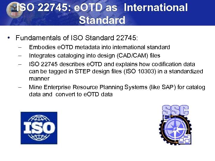 ISO 22745: e. OTD as International Standard • Fundamentals of ISO Standard 22745: –