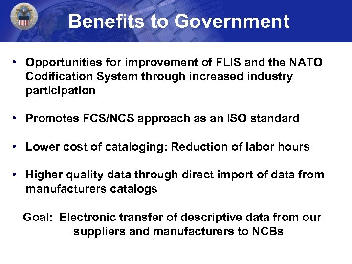 Benefits to Government • Opportunities for improvement of FLIS and the NATO Codification System