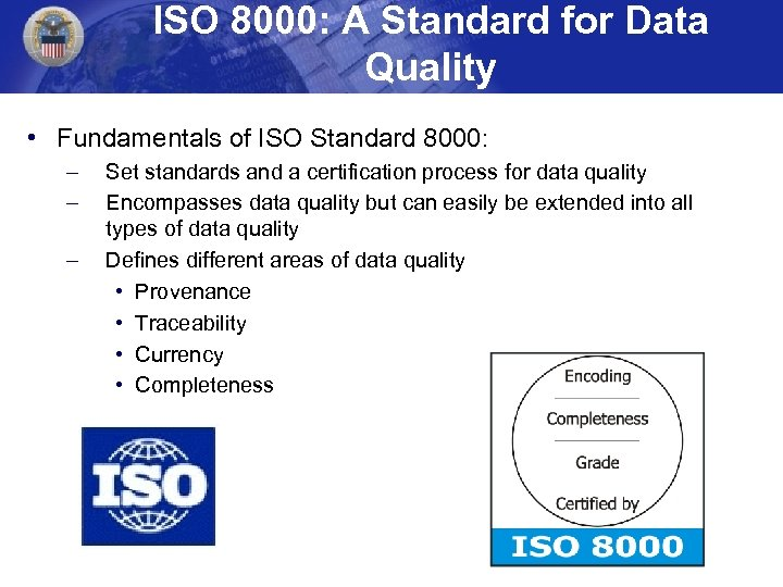ISO 8000: A Standard for Data Quality • Fundamentals of ISO Standard 8000: –