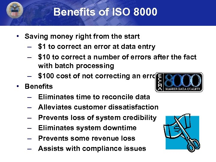 Benefits of ISO 8000 • Saving money right from the start – $1 to