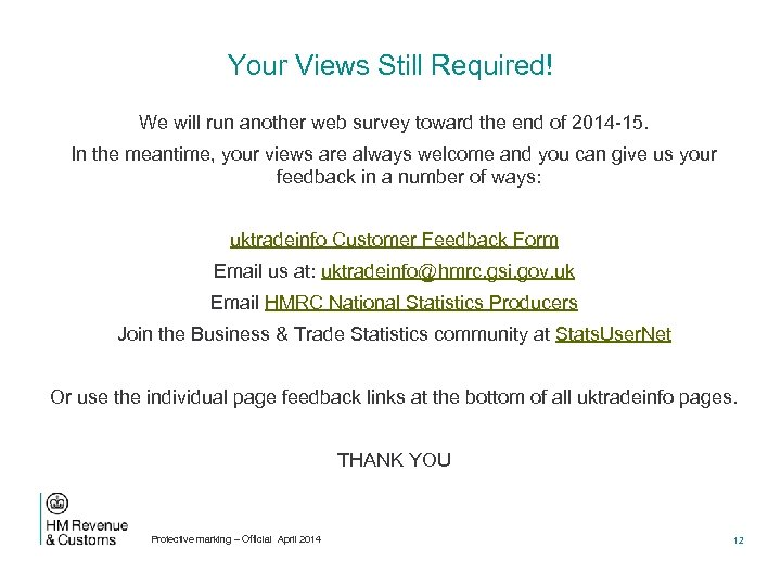 Your Views Still Required! We will run another web survey toward the end of