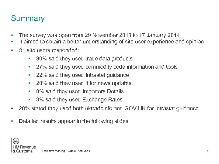 Summary • • The survey was open from 29 November 2013 to 17 January