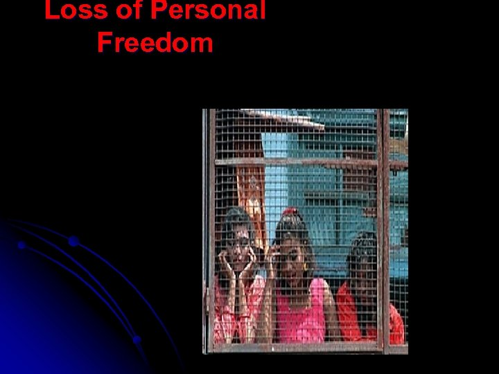 Loss of Personal Freedom