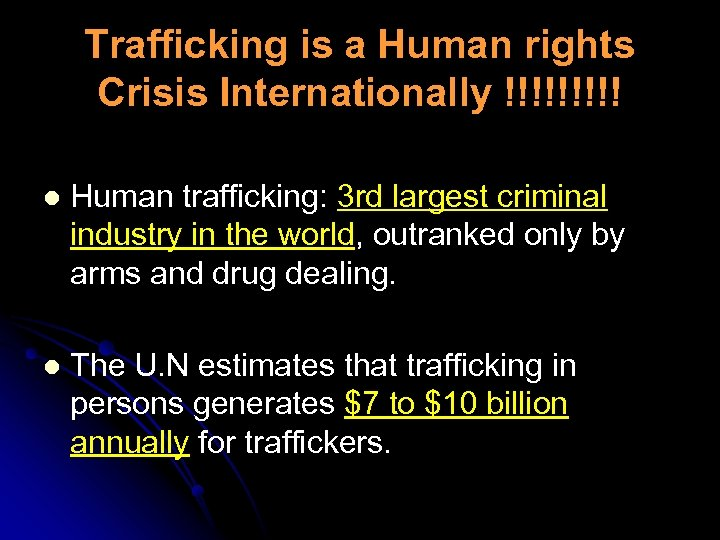 Trafficking is a Human rights Crisis Internationally !!!!! l Human trafficking: 3 rd largest