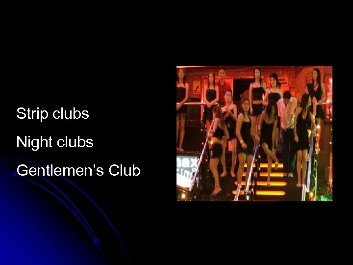 Strip clubs Night clubs Gentlemen's Club