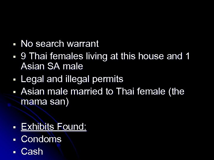 No search warrant 9 Thai females living at this house and 1 Asian