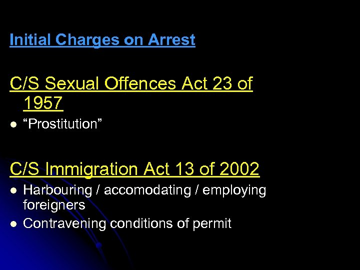 "Initial Charges on Arrest C/S Sexual Offences Act 23 of 1957 l ""Prostitution"" C/S"