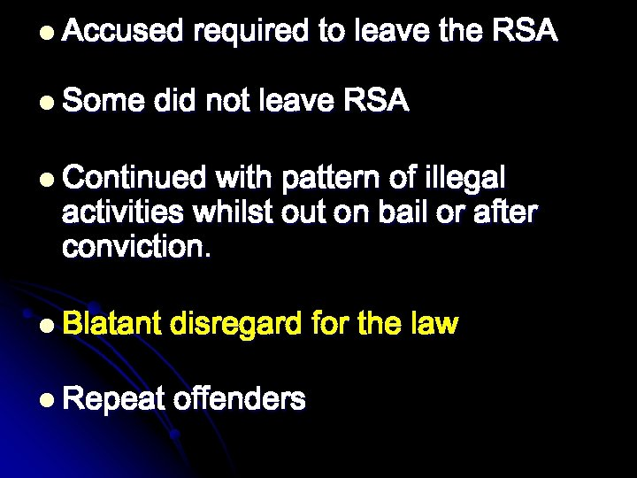 l Accused l Some required to leave the RSA did not leave RSA l